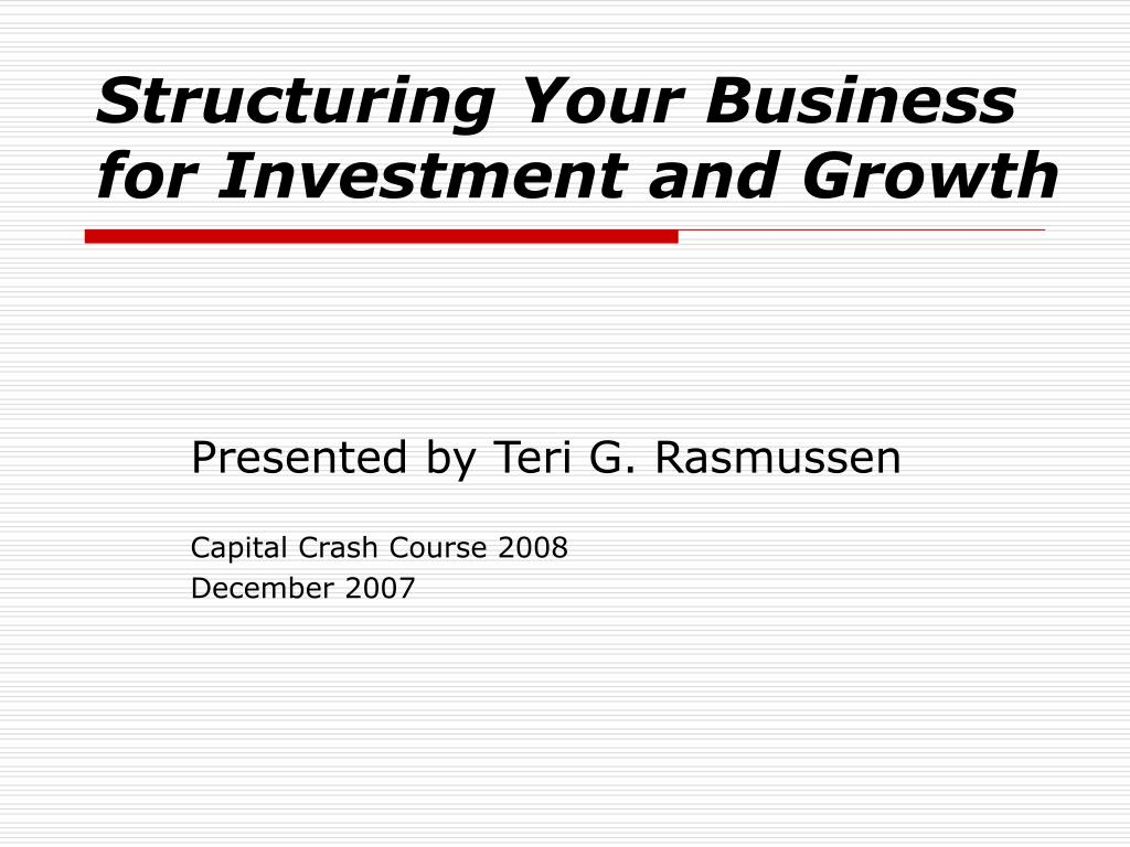 structuring your business for investment and growth l.