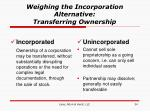 weighing the incorporation alternative transferring ownership