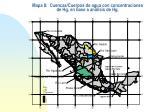 mapa 8 cuencas cuerpos de agua con concentraciones de hg en base a an lisis de hg