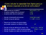 como calcular la capacidad seis sigma para un proceso equivale a la zst de corto plazo