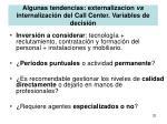 algunas tendencias externalizacion vs internalizaci n del call center variables de decisi n