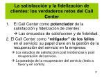 la satisfacci n y la fidelizaci n de clientes los verdaderos retos del call center