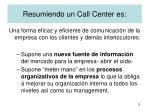 resumiendo un call center es