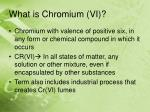 what is chromium vi6