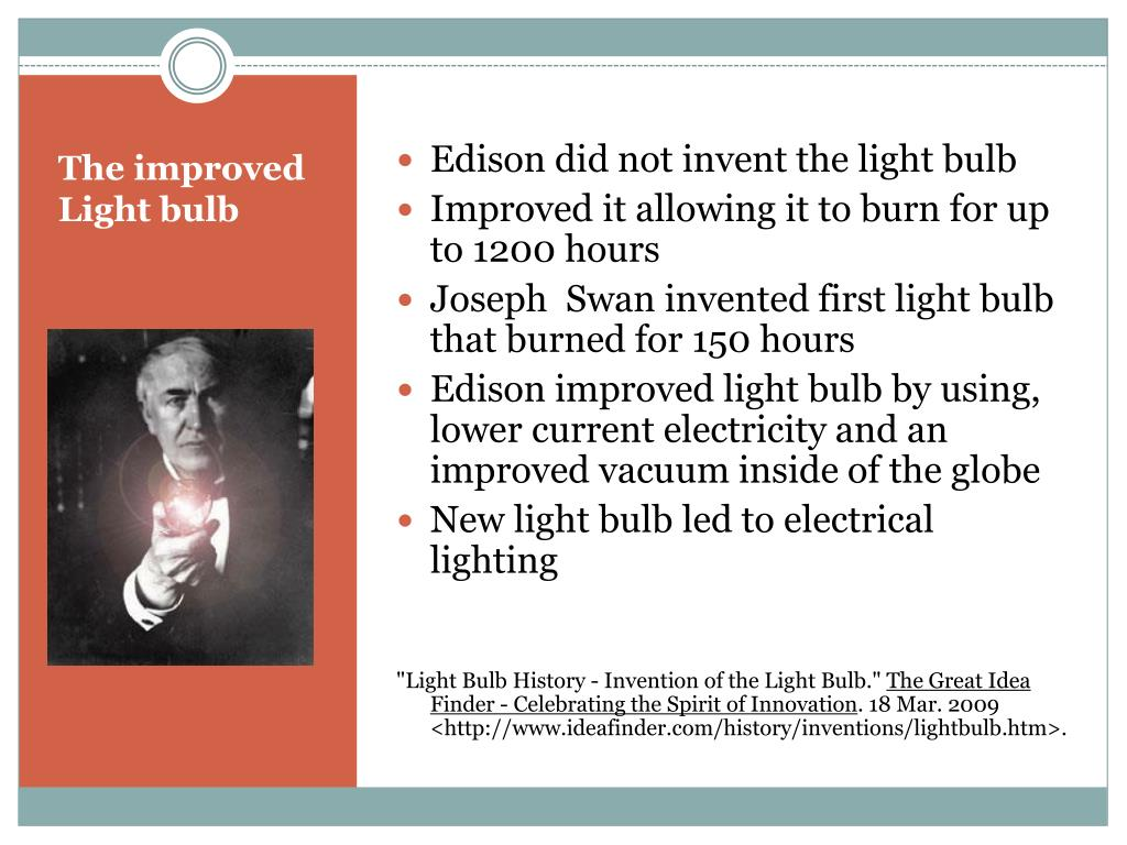 Edison did not invent the light bulb