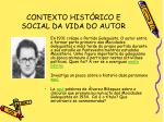 contexto hist rico e social da vida do autor7