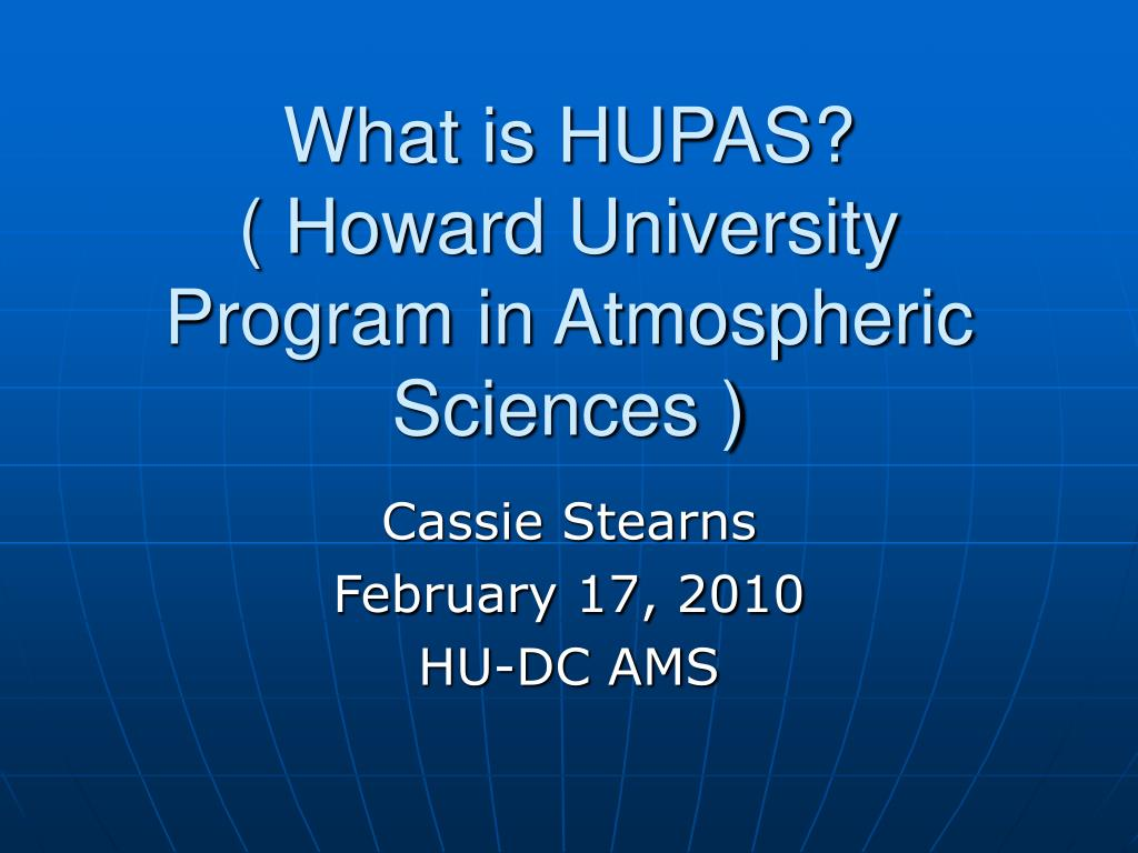 what is hupas what is hupas howard university program in atmospheric sciences l.