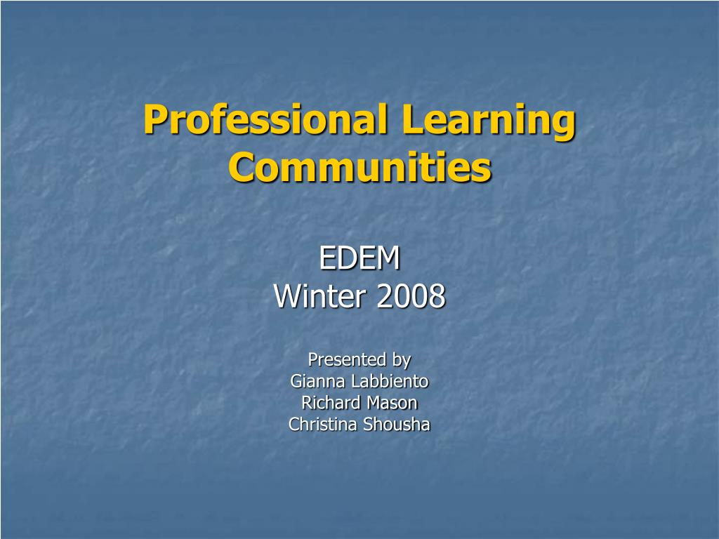 professional learning communities edem winter 2008 l.