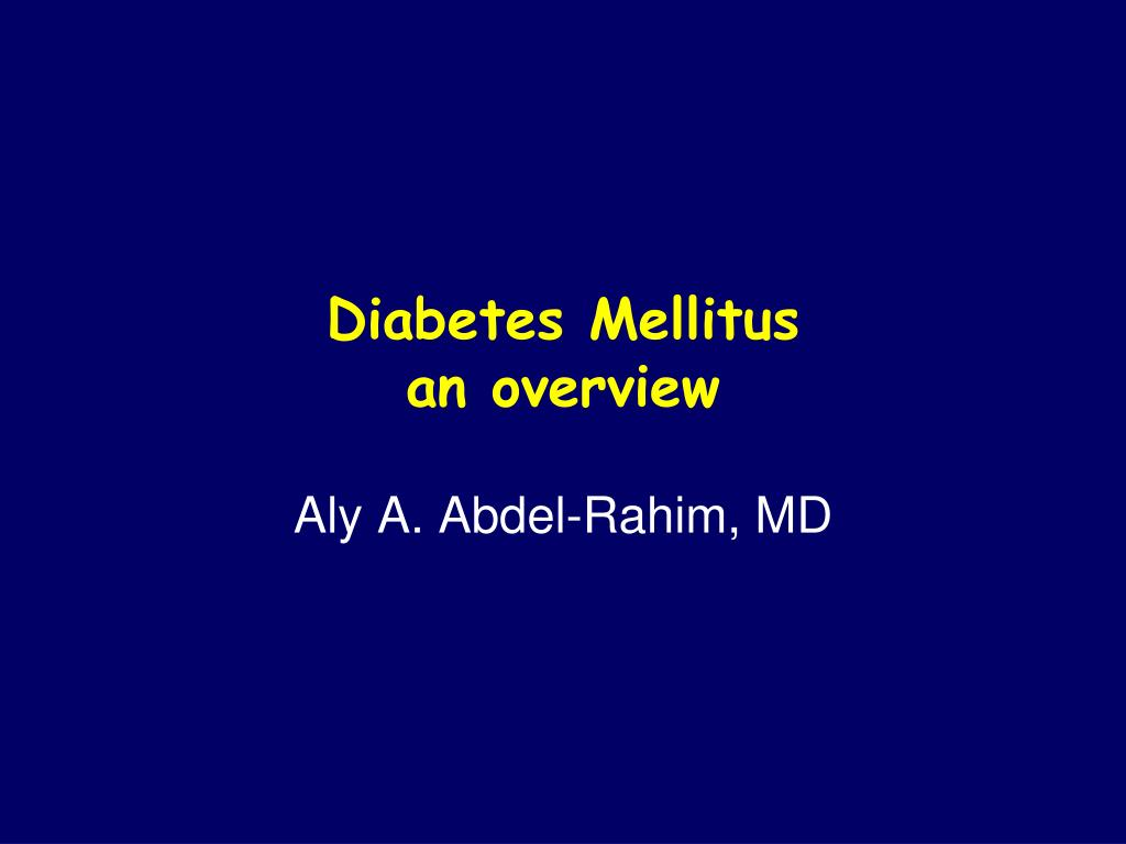 diabetes mellitus an overview l.
