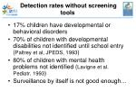 detection rates without screening tools