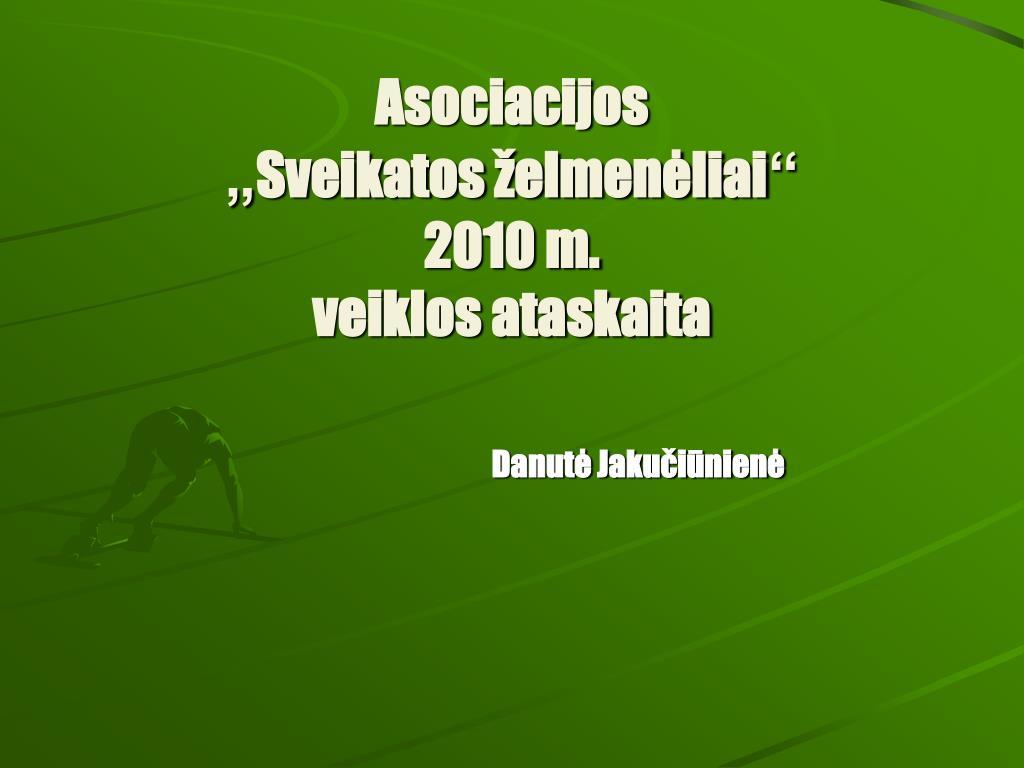 asociacijos sveikatos elmen liai 2010 m veiklos ataskaita l.