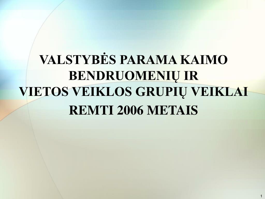 valstyb s parama kaimo bendruomeni ir vietos veiklos grupi veiklai remti 2006 metais l.