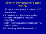 a family intervention for people with ad