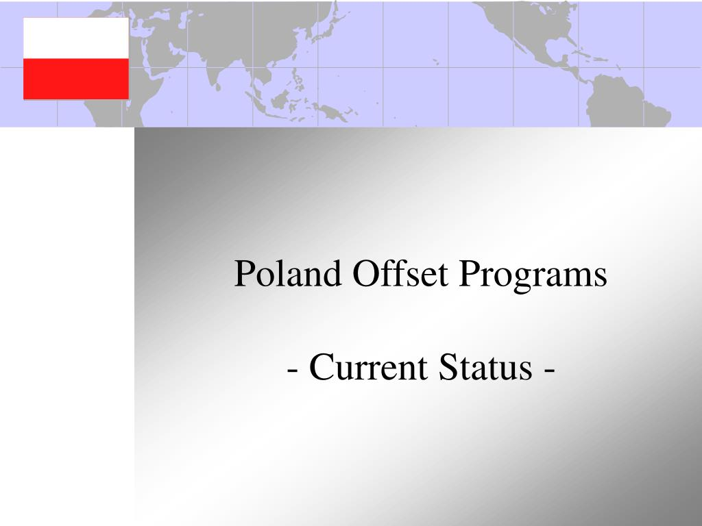 poland offset programs current status l.