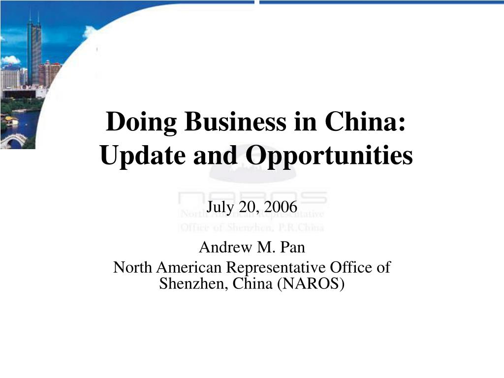 doing business in china update and opportunities l.