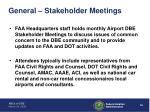general stakeholder meetings