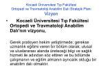 kocaeli niversitesi t p fak ltesi ortopedi ve travmatoloji anabilim dal stratejik plan vizyon