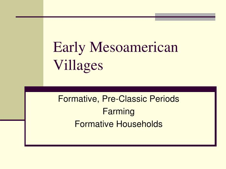 early mesoamerican villages n.