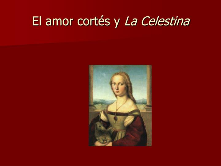 el amor cort s y la celestina n.