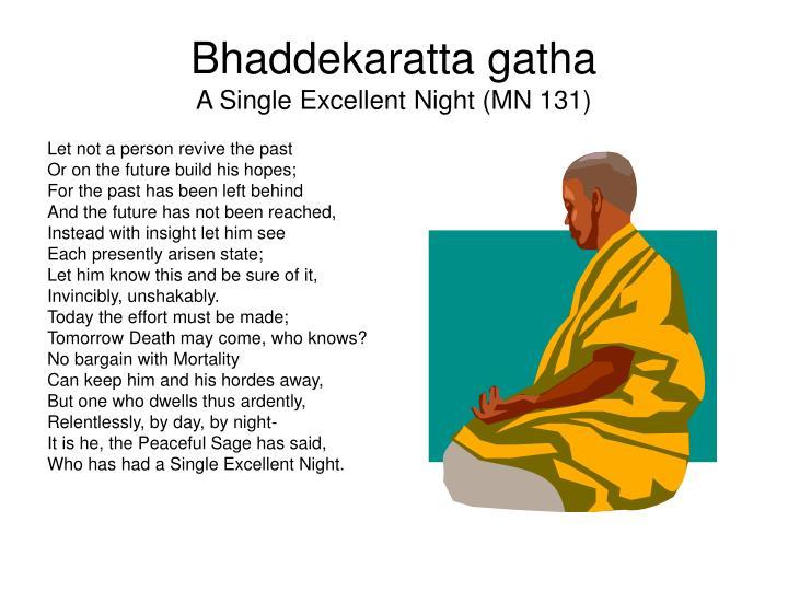 Bhaddekaratta gatha a single excellent night mn 131