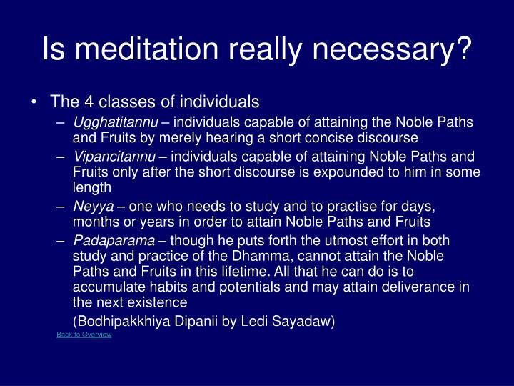 Is meditation really necessary?