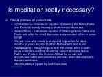 is meditation really necessary