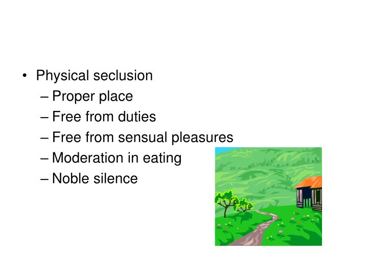 Physical seclusion
