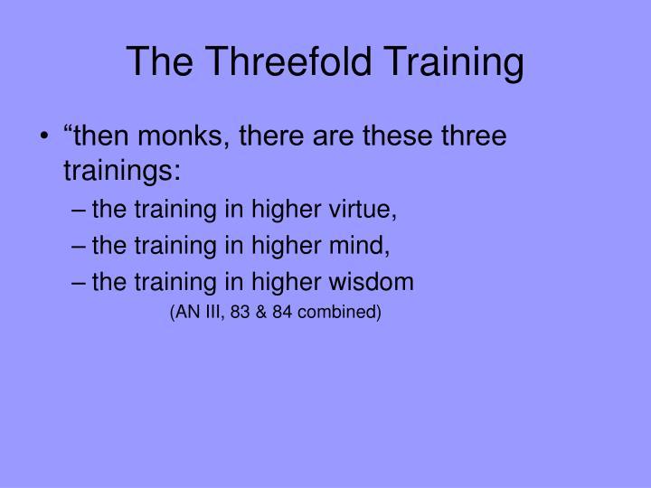 The Threefold Training
