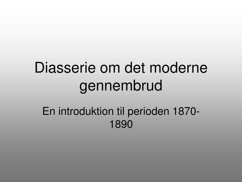 diasserie om det moderne gennembrud l.