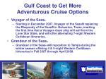 gulf coast to get more adventurous cruise options