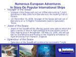 numerous european adventures in store on popular international ships