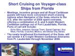 short cruising on voyager class ships from florida