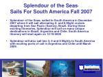 splendour of the seas sails for south america fall 2007