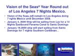 vision of the seas year round out of los angeles 7 nights mexico