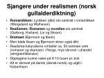 sjangere under realismen norsk gullalderdiktning