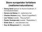 store europeiske forfattere realisme naturalisme