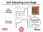 self adjusting low stage