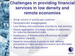 challenges in providing financial services in low density and remote economies