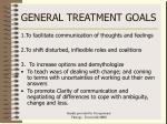 general treatment goals