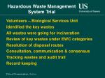 hazardous waste management system trial