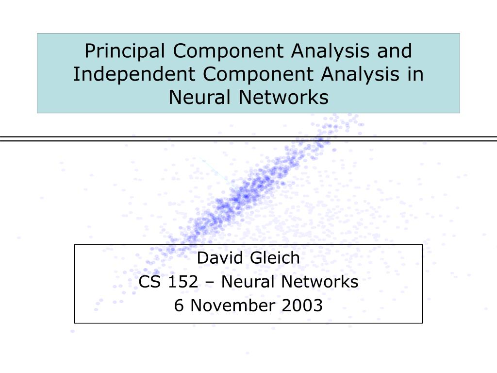 principal component analysis and independent component analysis in neural networks l.