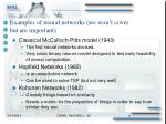 examples of neural networks we won t cover but are important