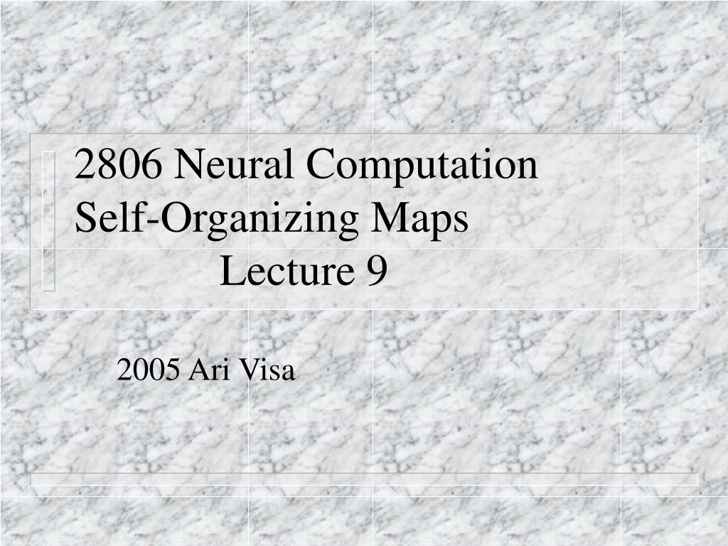 2806 neural computation self organizing maps lecture 9 l.