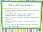 tailored center activities