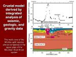 crustal model derived by integrated analysis of seismic geologic and gravity data