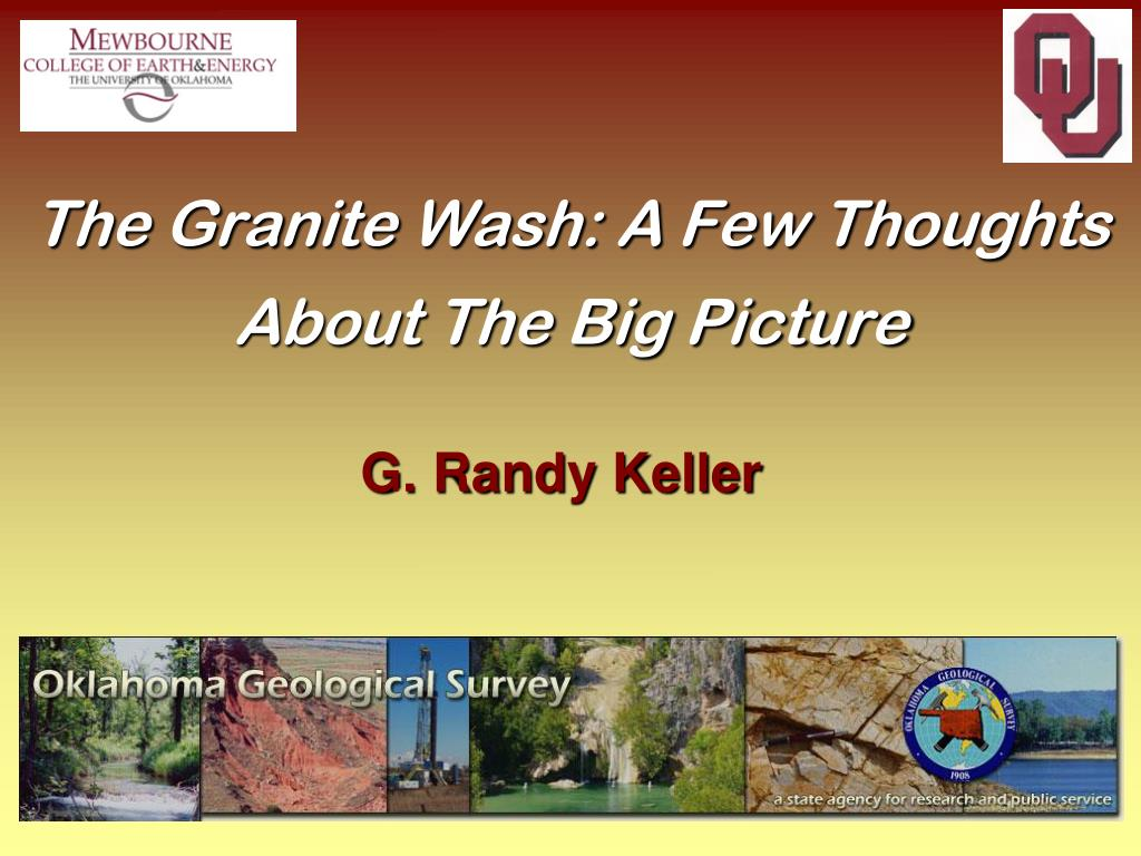the granite wash a few thoughts about the big picture l.