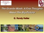 the granite wash a few thoughts about the big picture