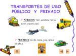 transportes de uso p blico y privado