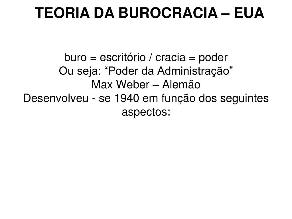 TEORIA DA BUROCRACIA – EUA
