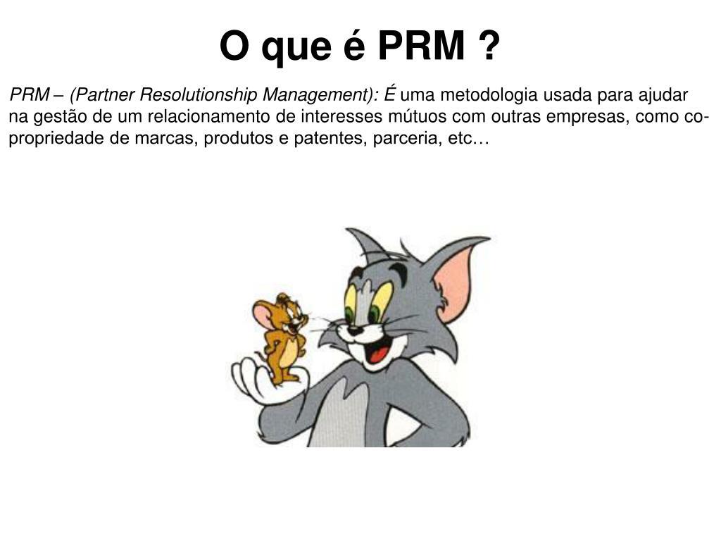 O que é PRM ?